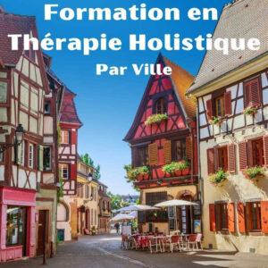 Formation Thérapie Holistique, Formation Magnétisme, Formation Radiesthésie ... (classement par Ville)