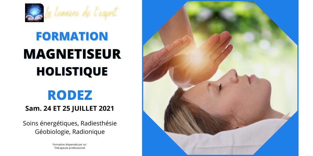 Formation MAGNÉTISEUR Holistique RODEZ 24-25 JUIL. 21